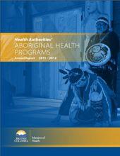 Health Authorities' Aboriginal Health Programs Annual Report 2011–2012