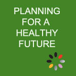 Planning for a Healthy Future