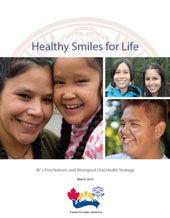 Healthy Smiles for Life:  BC's First Nations and Aboriginal Oral Health Strategy